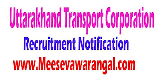 Uttarakhand Transport Corporation Recruitment Notification