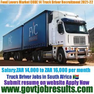 Food Lovers Market CODE 14 Truck Driver Recruitment 2021-22