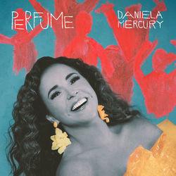 Baixar CD Perfume - Daniela Mercury 2019 Grátis