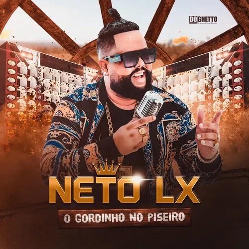 Neto LX - O Gordinho do Piseiro - Promocional de Junho - 2020