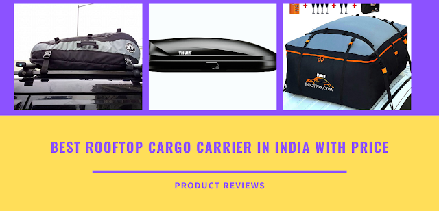 Best Rooftop Cargo Carrier in India - Top 10 best rooftop cargo for the car in India - Rooftop Cargo Carrier with price