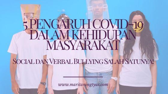 pengaruh covid 19 dalam kehidupan masyarakat dan bullying