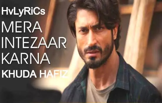 Mera Intezaar Karna Lyrics, Mera Intezaar Karna Lyrics in Hindi, Mera Intezaar Karna Lyrics in English,