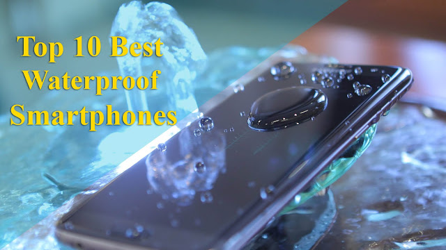 Top 10 Best Waterproof Smartphones Available in India