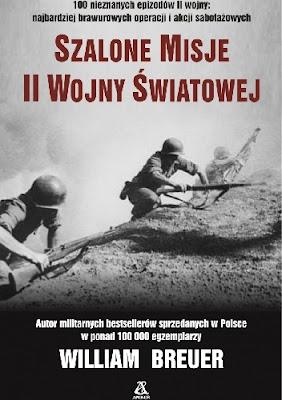 Szalone misje II wojny światowej - William B. Breuer