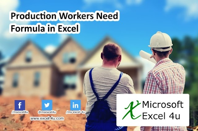Production Workers Need Formula in Excel