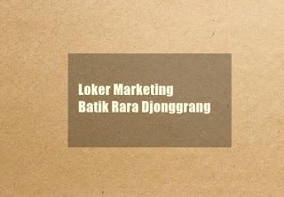 Loker Marketing Batik Rara Djonggrang