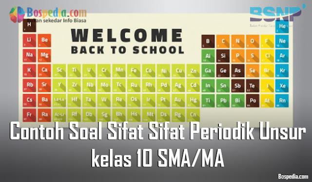 Contoh Soal Sifat Sifat Periodik Unsur kelas 10 SMA/MA