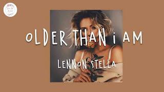 Lennon Stella Older Than I Am english song with lyrics download
