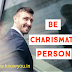 Become Charismatic Person, Be Charismatic Person, Top Best tips to Become Charismatic Person 2020.