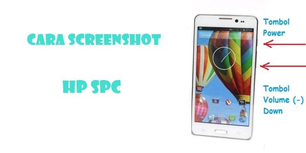 Cara Screenshot HP SPC Semua Tipe