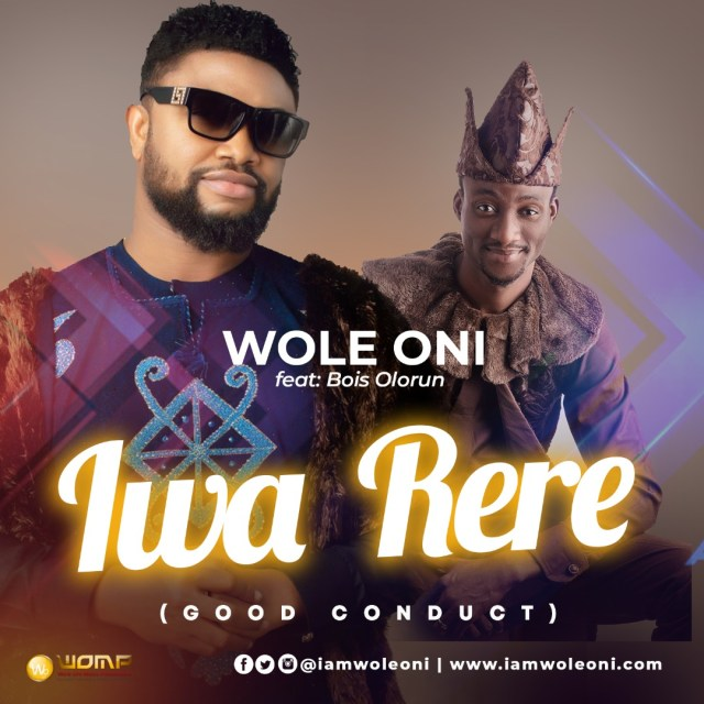 Wole Oni | Iwa Rere | Feat. Bois Olorun (@iamwoleoni)