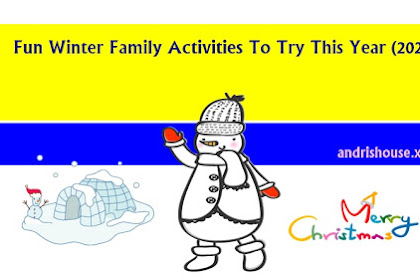 Fun Winter Family Activities To Try This Year (2020)
