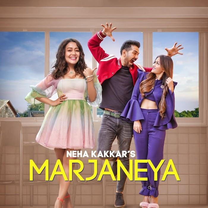 Marjaneya Neha Kakkar Song Download MP3 - Lyrics In Hindi