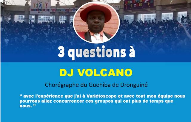 3 Questions à... Dj Volcano (Chorégraphe du Guehiba de Dronguiné)