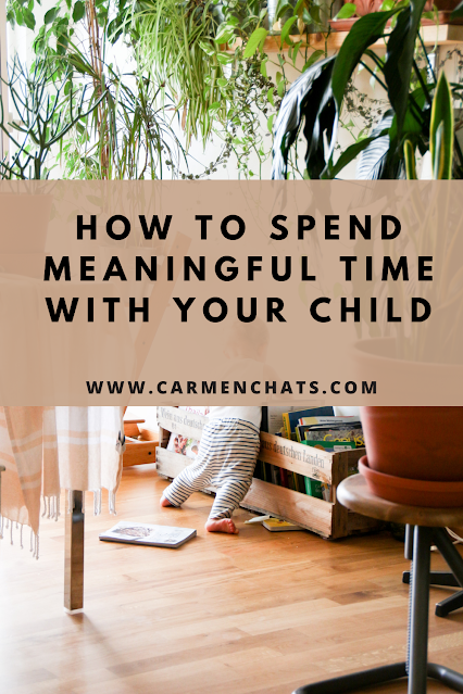 How to spend meaningful time with your child