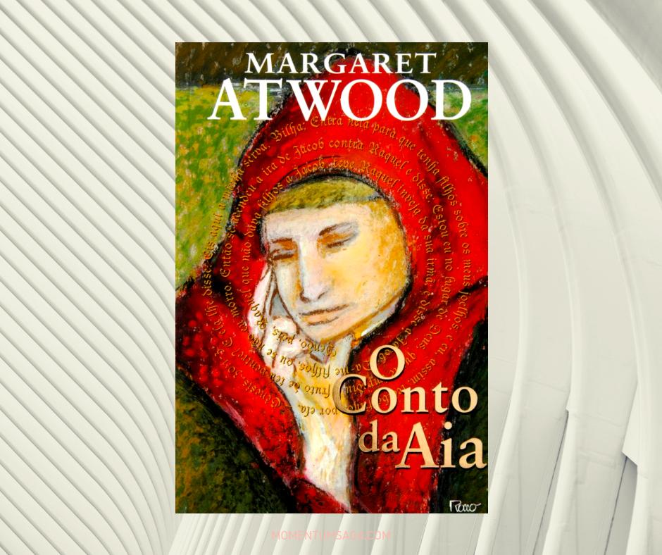 Resenha: O Conto da Aia, de Margaret Atwood