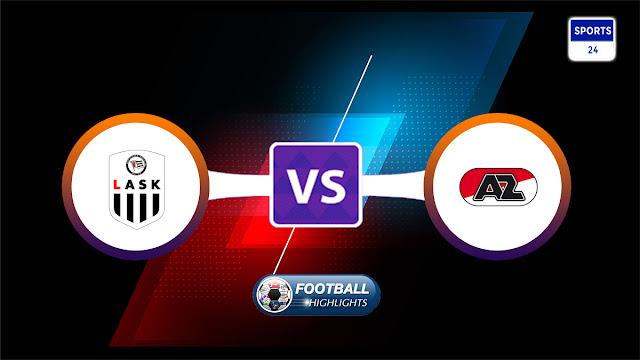 LASK Linz vs AZ Alkmaar – Highlights
