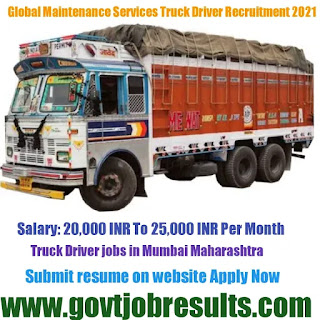 Global Maintenance Services Truck Driver Recruitment 2021-22