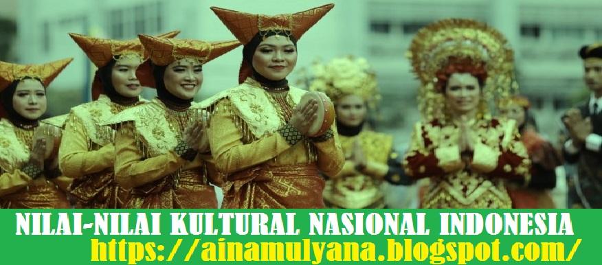nilai kultural yang disepakati bareng  Masyarakat Indonesia  NILAI-NILAI KULTURAL YANG DISEPAKATI BERSAMA MASYARAKAT INDONESIA SEHINGGA MENJADI NILAI-NILAI KULTURAL NASIONAL INDONESIA