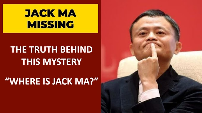 "Jack Ma Missing – The Truth Behind This Mystery ""Where Is Jack Ma?"""