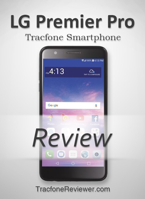 TracfoneReviewer: LG Premier Pro (L413DL) Tracfone Review