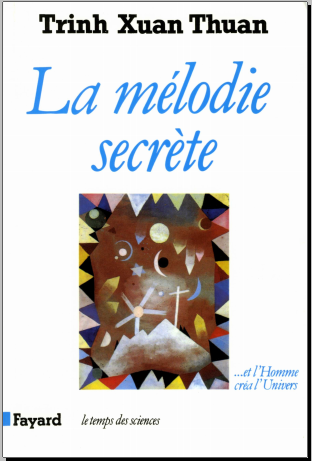 Livre : La mélodie secrète, et l'homme créa l'univers - Xuan Thuan Trinh PDF