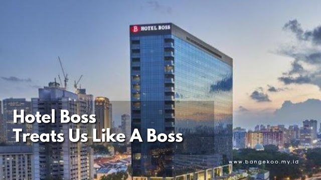 Hotel Boss Treats You Like A Boss