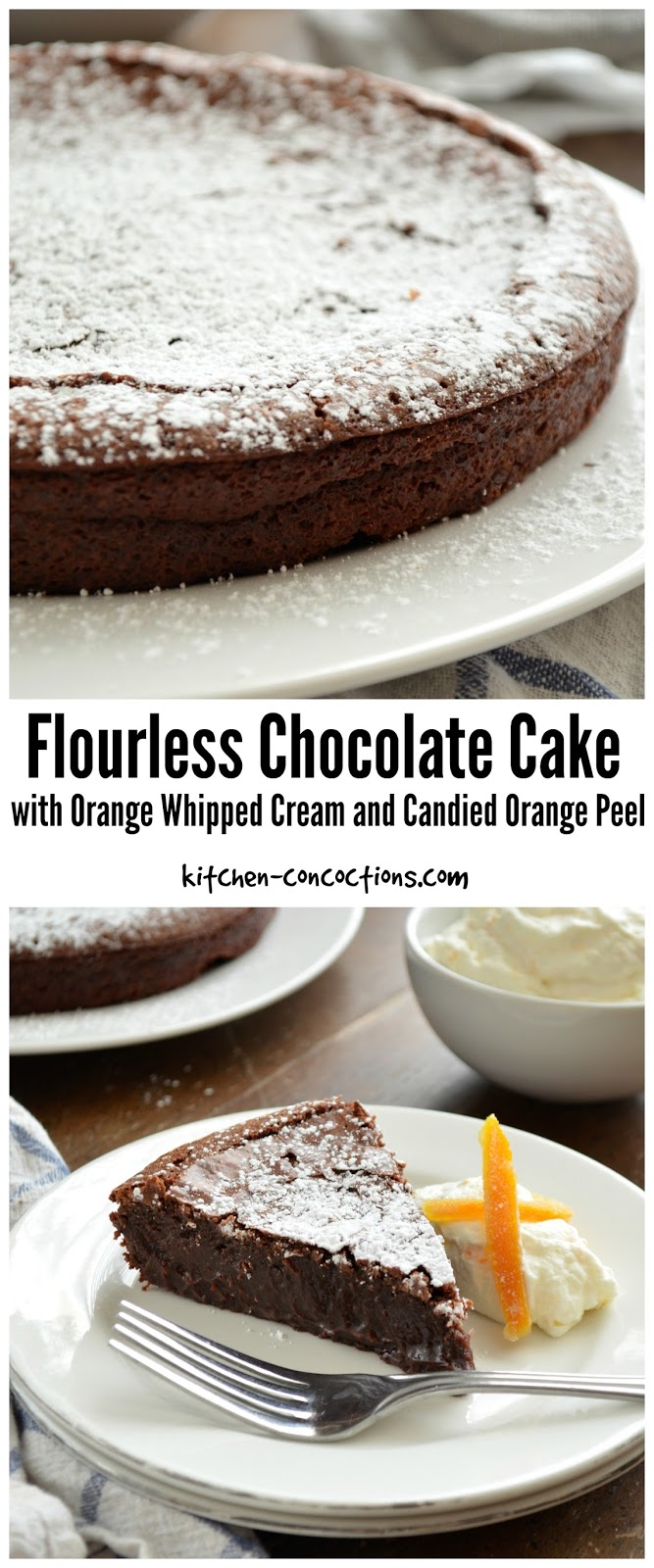 ... Flourless Chocolate Cake with Orange Whipped Cream and Candied Orange