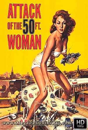 El Ataque De La Mujer De 50 Pies [1080p] [Latino-Ingles] [MEGA]