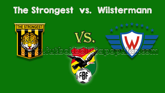The Strongest vs. Wilstermann - En Vivo - Online - Torneo Clausura 2018