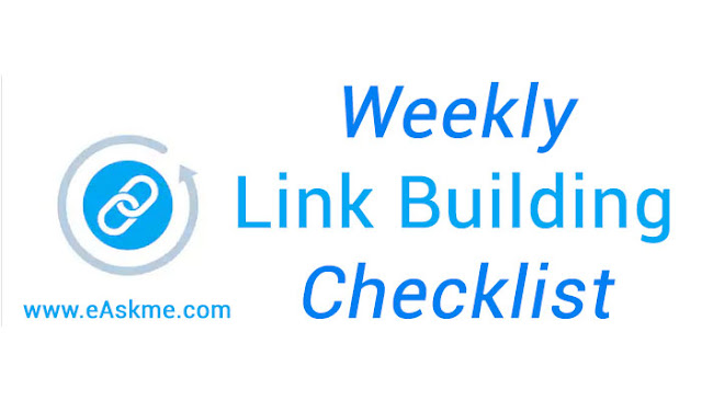 Weekly Link Building Checklist: Link Building Checklist to Earn High Quality Backlinks Naturally: eAskme