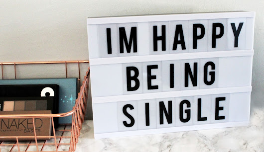 Why I'm Happy Being Single