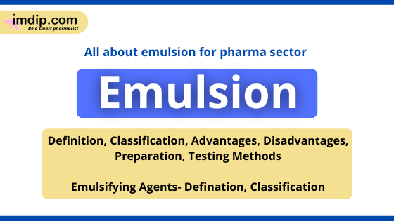 Emulsion | Definition, classification, advantage, disadvantage, Formulation, testing