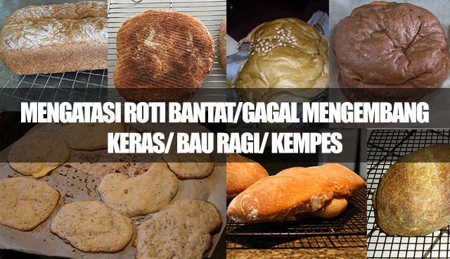 Cara mengatasi adonan roti yang gagal mengembang (Bantat)