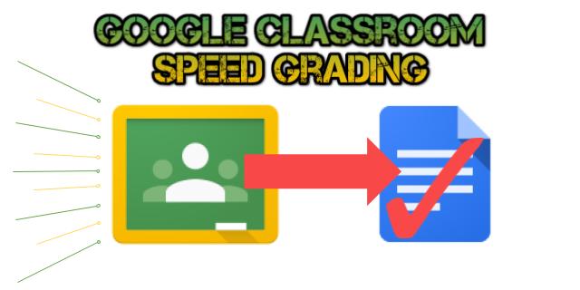Google Classroom Speed Grading