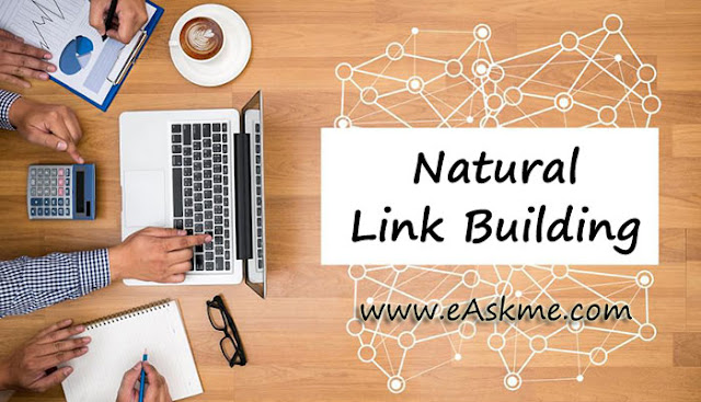 Natural Link Building: 12 Impactful Ways to Earn Links Without Doing Outreach: eAskme