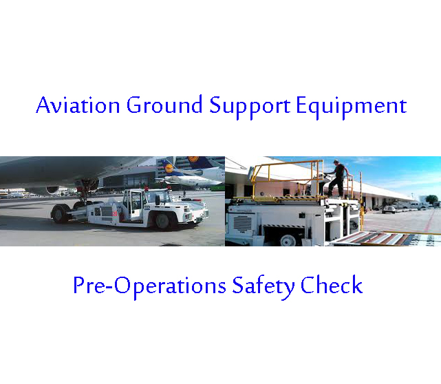 Aviation Ground Support Equipment  | Pre-Operations Safety Check