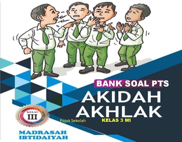 Download Soal PTS Akidah Akhlak Semester 1 Kelas 3 SD/MI Sesuai KMA 183 Kurikulum 2013