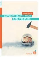 http://bibliotheque3provinces.blogspot.fr/2011/01/comment-bien-rater-ses-vacances-anne.html