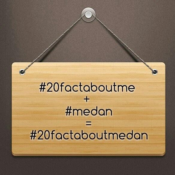 #20factsaboutmedan