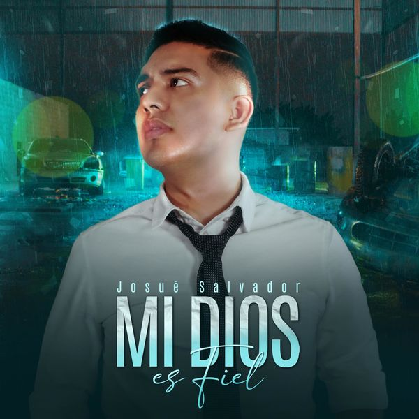 Josue Salvador – Mi Dios es Fiel (Single) 2021 (Exclusivo WC)