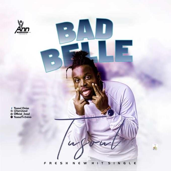 DOWNLOAD MP3: Tusoul – Bad Belle