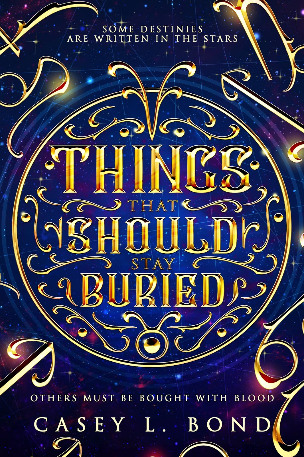 Things that Should Stay Buried by Casey L. Bond