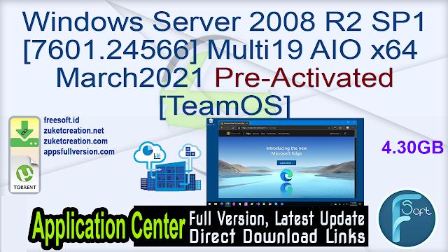 Windows Server 2008 R2 SP1 [7601.24566] Multi19 AIO x64 March2021 Pre-Activated [TeamOS]
