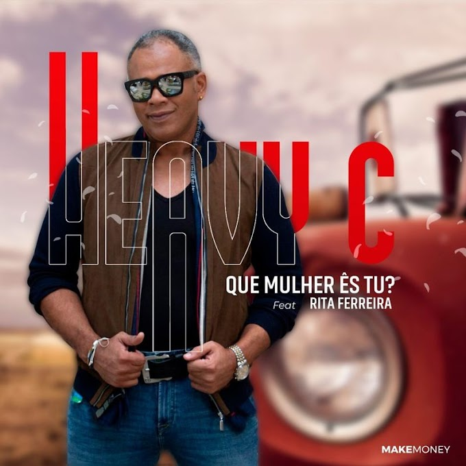 Heavy C - Que Mulher Ês Tu? (Feat Rita Ferreira)