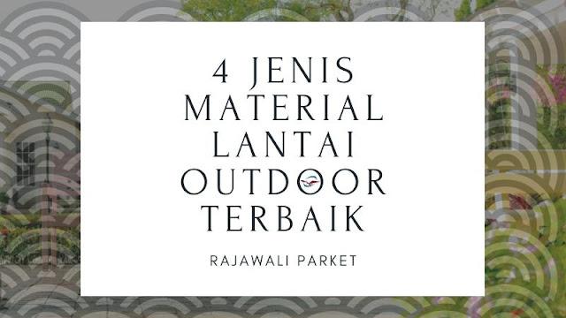 4 Jenis Material Lantai Terbaik Untuk Outdoor
