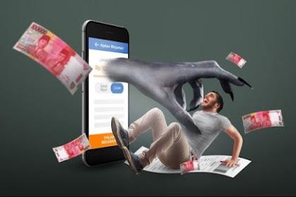 Bahaya!!! Hindari Jeratan Aplikasi Pinjol Ilegal yang Cepat Cair 2020