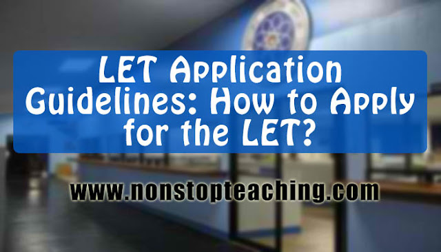 LET Application Guidelines: How to Apply for the LET?
