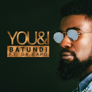 Batundi Feat. Da Capo - You & I (2018)
